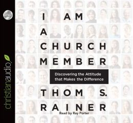 I Am a Church Member: Discovering the Attitude that Makes the Difference