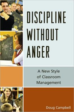 Discipline without Anger: A New Style of Classroom Management
