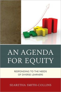 An Agenda for Equity: Responding to the Needs of Diverse Learners