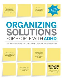 Organizing Solutions for People with ADHD, 2nd Edition-Revised and Updated: Tips and Tools to Help You Take Charge of Your Life and Get Organized (PagePerfect NOOK Book)