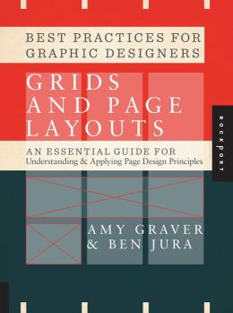 Best Practices for Graphic Designers, Grids and Page Layouts: An Essential Guide for Understanding and Applying Page Design Principles (PagePerfect NOOK Book)