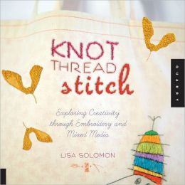 Knot Thread Stitch: Exploring Creativity through Embroidery and Mixed Media (PagePerfect NOOK Book)