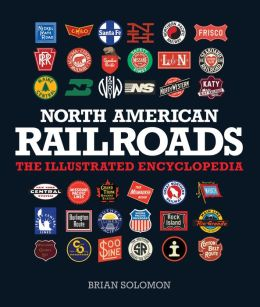 North American Railroads: The Illustrated Encyclopedia (PagePerfect NOOK Book)