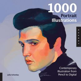1,000 Portrait Illustrations: Contemporary Illustration from Pencil to Digital (PagePerfect NOOK Book)