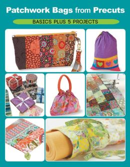 Precut Patchwork Party: Projects to Sew and Craft with Fabric Strips, Squares, and Fat Quarters (PagePerfect NOOK Book)
