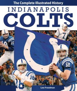 Indianapolis Colts: The Complete Illustrated History (PagePerfect NOOK Book)