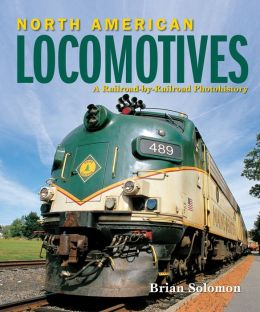North American Locomotives: A Railroad-by-Railroad Photohistory (PagePerfect NOOK Book)