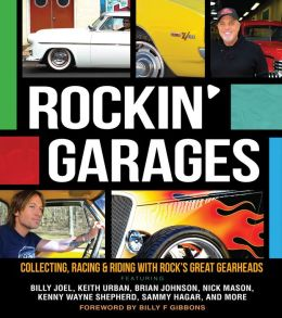 Rockin' Garages: Collecting, Racing & Riding with Rock's Great Gearheads (PagePerfect NOOK Book)