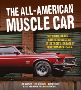 The All-American Muscle Car: The Birth, Death and Resurrection of Detroit's Greatest Performance Cars (PagePerfect NOOK Book)