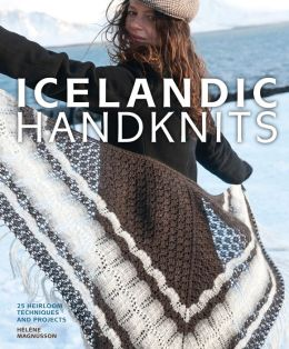 Icelandic Handknits: 25 Heirloom Techniques and Projects (PagePerfect NOOK Book)
