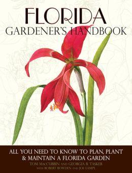 Florida Gardener's Handbook: All You Need to Know to Plan, Plant & Maintain a Florida Garden (PagePerfect NOOK Book)
