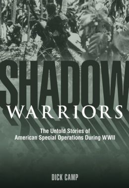 Shadow Warriors: The Untold Stories of American Special Operations During WWII