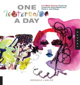 One Watercolor a Day: A 6-Week Course Exploring Creativity Using Watercolor, Pattern, and Design (PagePerfect NOOK Book)