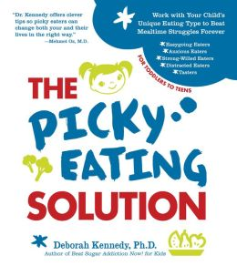 The Picky Eating Solution: Work with Your Child's Unique Eating Type to Beat Mealtime Struggles Forever (PagePerfect NOOK Book)