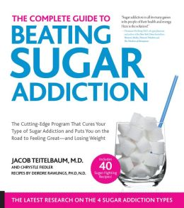 Beat Sugar Addiction Now!: The Cutting-Edge Program That Cures Your Type of Sugar Addiction and Puts You on the Road to Feeling Great - and Losing Weight! (PagePerfect NOOK Book)