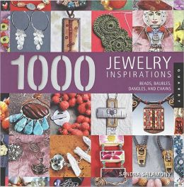 1000 Jewelry Inspirations: Beads, Baubles, Dangles, and Chains (PagePerfect NOOK Book)