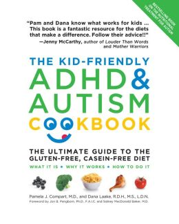 The Kid-Friendly ADHD and Autism Cookbook, Updated and Revised: The Ultimate Guide to the Gluten-Free, Casein-Free Diet (PagePerfect NOOK Book)