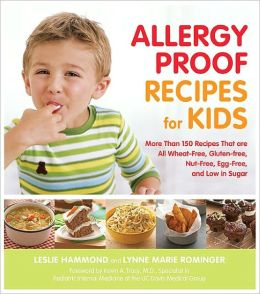 Allergy Proof Recipes for Kids: More Than 150 Recipes That Are All Wheat-Free, Gluten-Free, Nut-Free, Egg-Free and Low in Sugar (PagePerfect NOOK Book)