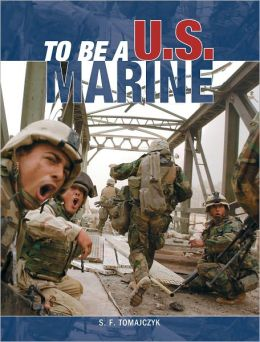 To Be a U.S. Marine (To Be A... Series)