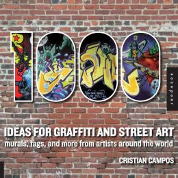 1,000 Ideas for Graffiti and Street Art (PagePerfect NOOK Book)