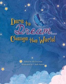 Dare to Dream ... Change the World