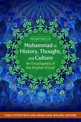Muhammad in History, Thought, and Culture [2 volumes]: An Encyclopedia of the Prophet of God