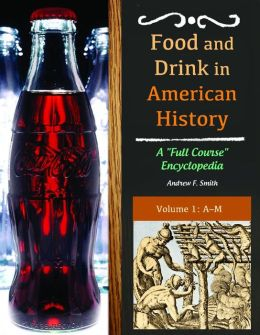 Food and Drink in American History: A