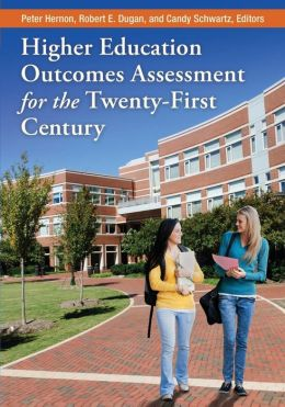 Higher Education Outcomes Assessment for the Twenty-First Century