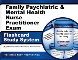Family Psychiatric & Mental Health Nurse Practitioner Exam Flashcard Study System