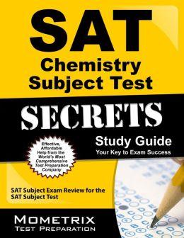 SAT Chemistry Subject Test Secrets Study Guide