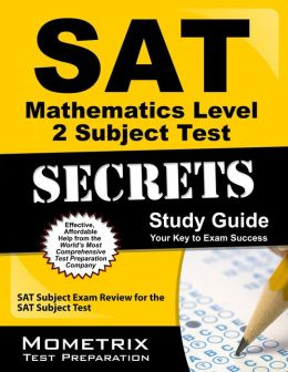 SAT Mathematics Level 2 Subject Test Secrets Study Guide