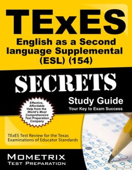 TExES (154) English as a Second Language Supplemental (ESL) Exam Secrets Study Guide