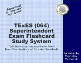 TExES (064) Superintendent Exam Flashcard Study System