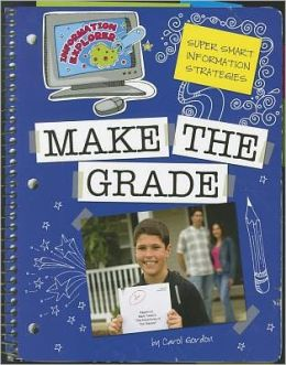 Super Smart Information Strategies: Make the Grade
