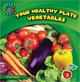 Your Healthy Plate - Vegetables