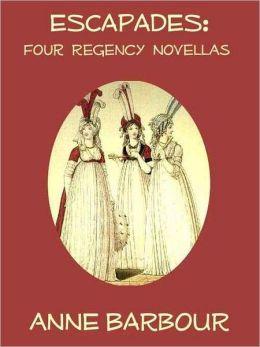 Escapades: Four Regency Novellas