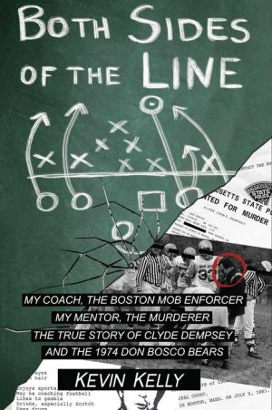Both Sides of the Line: A Coach and a Mob Enforcer, a Mentor and a Murderer: The True Story of Clyde Dempsey