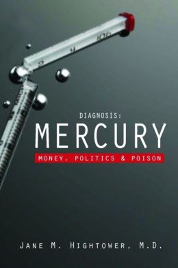 Diagnosis: Mercury - Money, Politics, and Poison