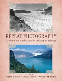 Repeat Photography: Methods and Applications in the Natural Sciences