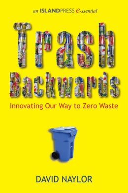 Trash Backwards: Innovating Our Way to Zero Waste