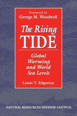 The Rising Tide: Global Warming And World Sea Levels