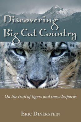 Discovering Big Cat Country: On the trail of tigers and snow leopards
