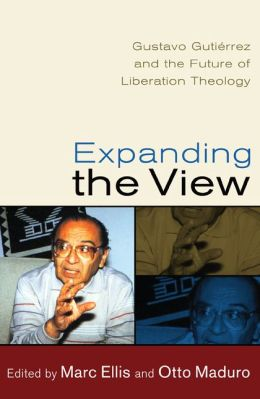 Expanding the View: Gustavo Gutierrez and the Future of Liberation Theology
