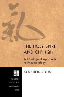 The Holy Spirit and Ch'i (Qi): A Chiological Approach to Pneumatology
