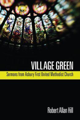 Village Green: Sermons from Asbury First United Methodist Church