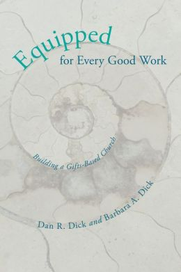 Equipped for Every Good Work: Building a Gifts-Based Church