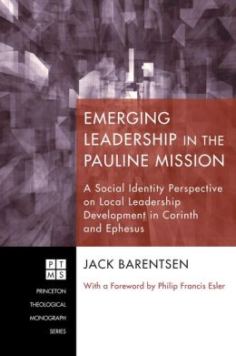 Emerging Leadership in the Pauline Mission: A Social Identity Perspective on Local Leadership Development in Corinth and Ephesus
