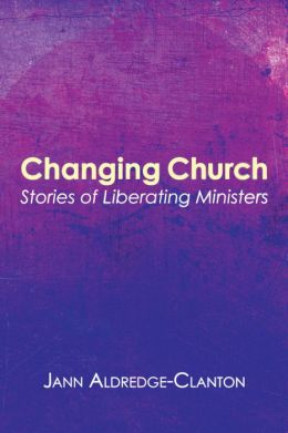 Changing Church: Stories of Liberating Ministers