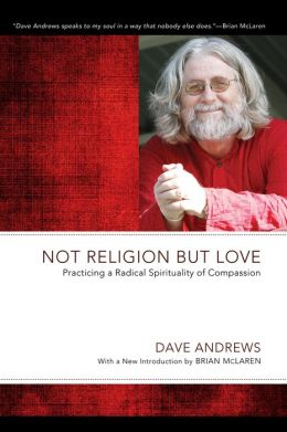 Not Religion but Love: Practicing a Radical Spirituality of Compassion