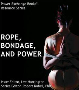 Rope, Bondage, and Power